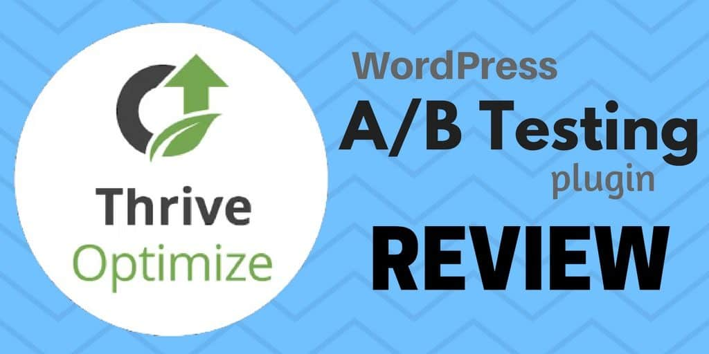 Thrive Optimize Review & Tutorial - WordPress A/B Testing Plugin