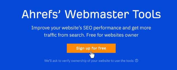 Ahrefs Webmaster Tools Sign Up