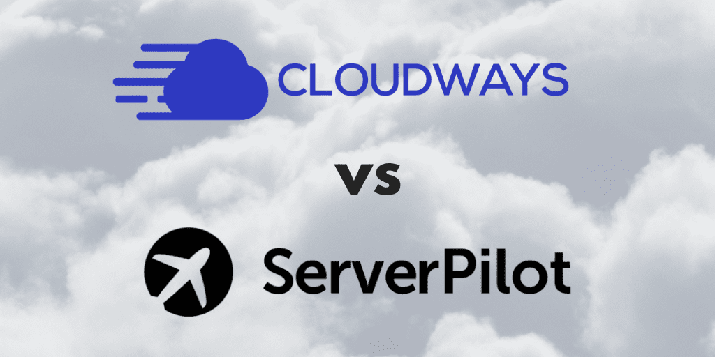 Cloudways Vs Serverpilot