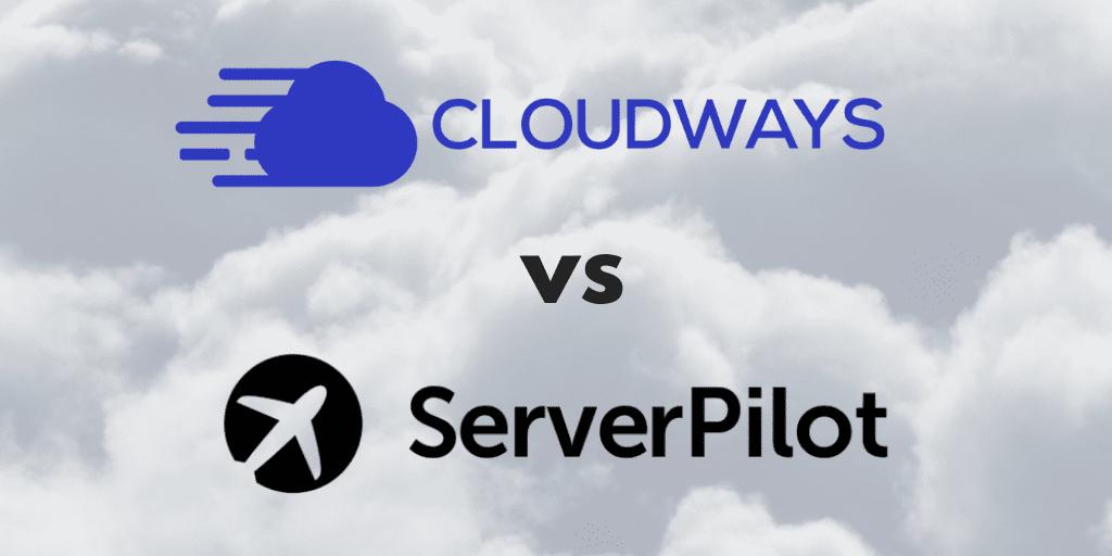 Cloudways Vs Serverpilot